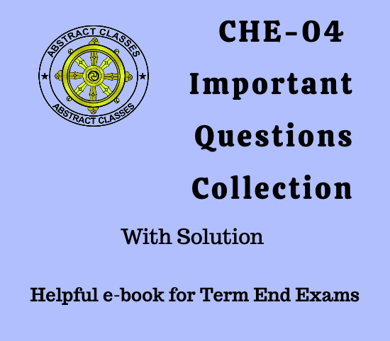 CHE-04 Important Questions Collection