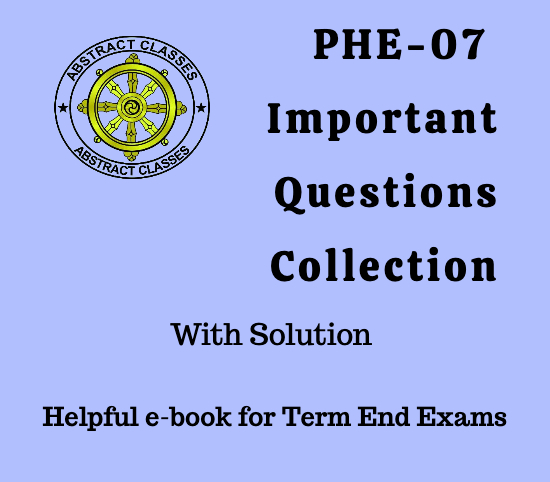 PHE-07 Important Questions Collection