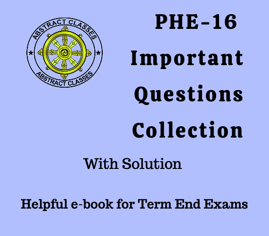 PHE-16 Important Questions Collection