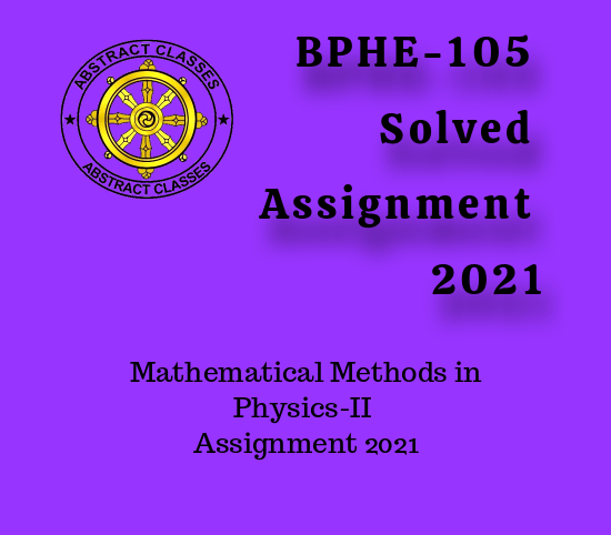 BPHE-105 Solved Assignment 2021