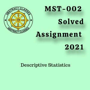 MST-002 Assignment Solution 2021