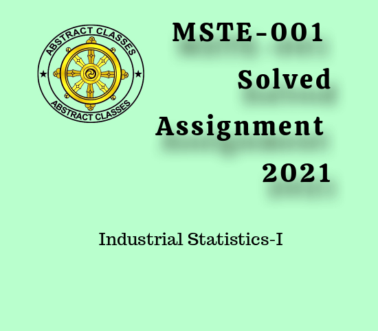 MSTE-001 Solved Assignment 2021