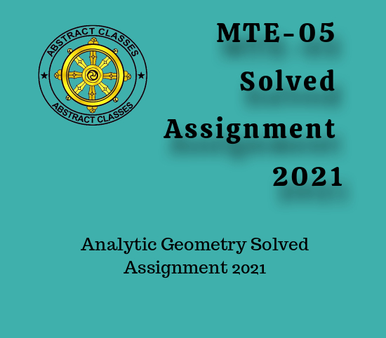 MTE-05 Solved Assignment 2021