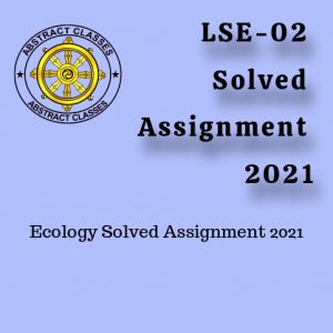 LSE-02 Solved Assignment 2021