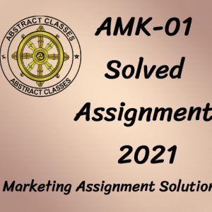 AMK-01 Solved Assignment 2021